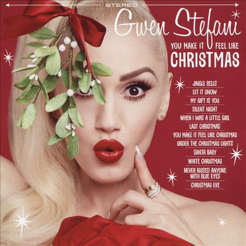 2017 You Make It Feel Like Christmas Gwen Stefani