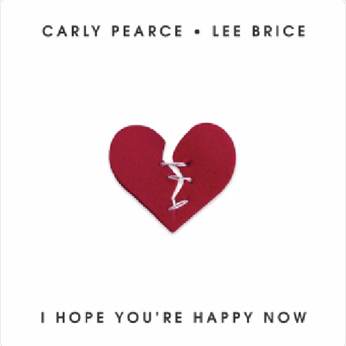 Carley Pearce+Lee Brice-Hope You're Happy Now-Country