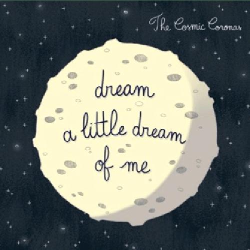 Cosmic Coronas Dream a Little Dream of Me