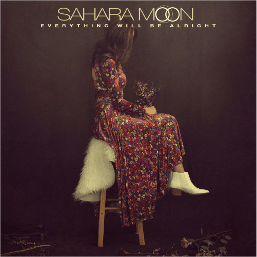 """""""Everything Will Be Alright""""Sahara Moon"""