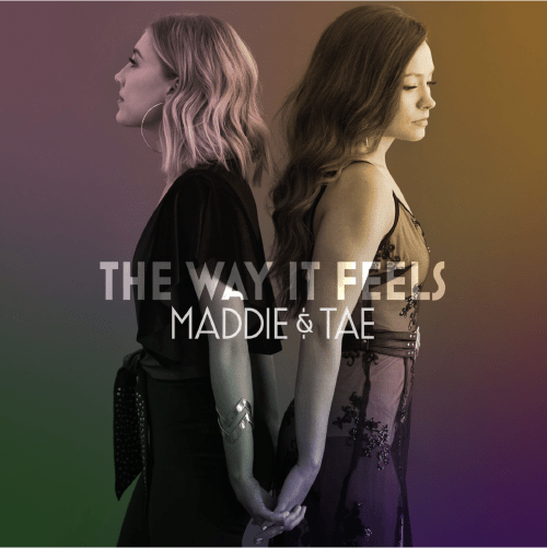 "Maddie and Tae ""The Way It Feels"""