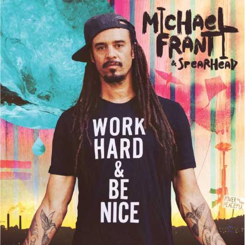 Work Hard & Be Nice Michael Frant& Spearhead