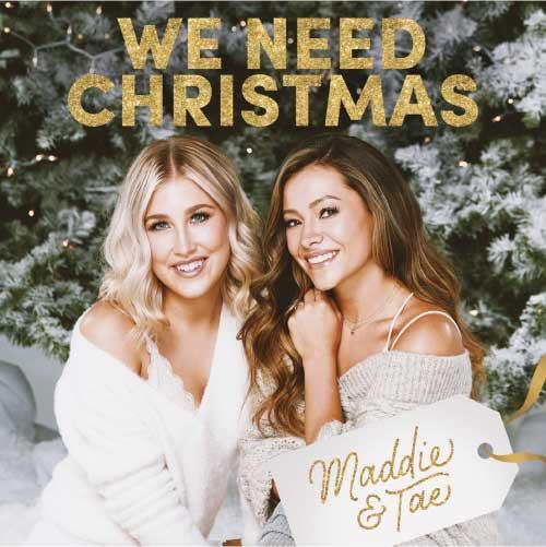 We Need Christmas Maddie&Tae